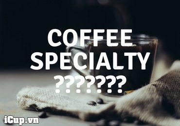 cà phê đặc sản là gì
